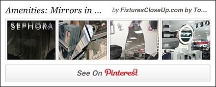 Mirrors Across Retail Pinterest Board for FixturesCloseUp