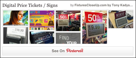 Digital Price Tickets and Signs Pinterest Board Fixtures Close Up | Fixtures Close Up® -- Store & Point-of-Purchase Fixture Reviews