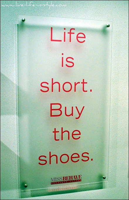 Life is Short Buy the Shoes Main
