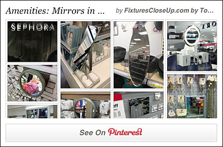 Mirrors Across Retail Pinterest Board for FixturesCloseUp