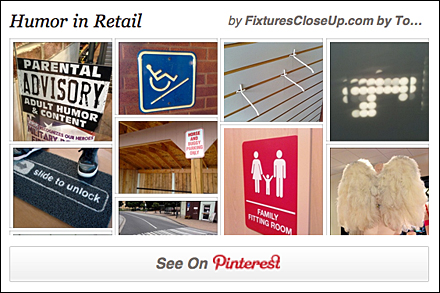 Humor in Retail Pinterest Board for Fixtures Close Up