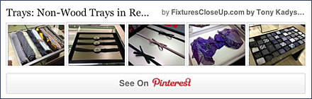Trays - Specialty Finish Trays Fixtures Close Up Pinterest Board