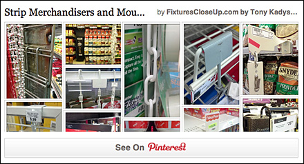 Strip Merchandisers and Mounts Pinterest Board for Fixtures Close Up