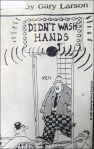 Gary Lawson Didn't Wash Hands (C)11992 Univ Press Syndicate 2