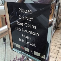 Do Not Toss Coins In Fountain 2